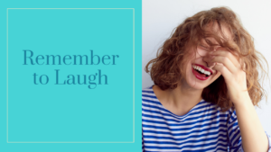 Remember to Laugh