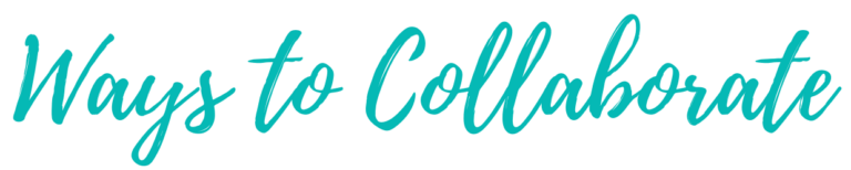 Teal lettering wording Ways to Collaborate
